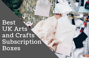 The Best UK Arts and Crafts Subscription Boxes