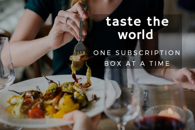 Taste The World One Subscription Box At A Time Header