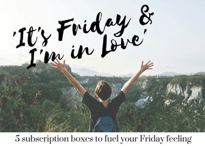 5 Best Friday Feeling Subscription Boxes